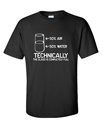 Technically The Glass Is Completely Science Sarcasm Funny Cool Humor T Shirt XL - Glass Nerdy