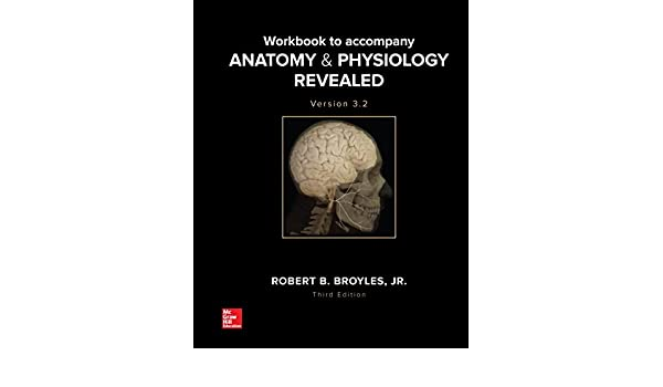 Workbook to accompany Anatomy & Physiology Revealed Version 3.2 3 ...
