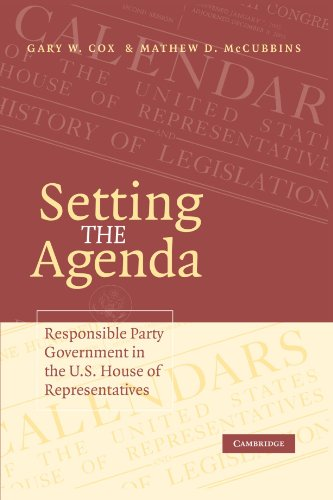 Us House Representative - Setting the Agenda: Responsible Party Government in the U.S. House of Representatives