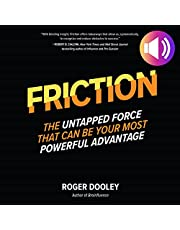 Friction: The Untapped Force That Can Be Your Most Powerful Advantage: The Untapped Force That Can Be Your Most Powerful Advantage