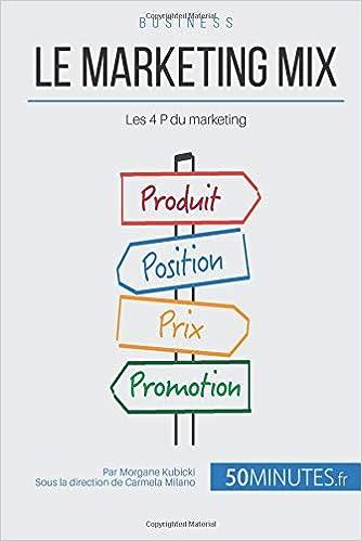 Le marketing mix: Les 4 P du marketing (Business): Amazon.es: Morgane Kubicki, Carmela Milano, 50Minutes.fr: Libros en idiomas extranjeros