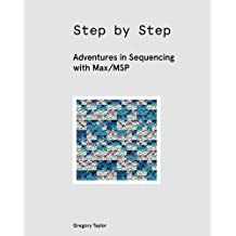Step by Step: Adventures in Sequencing with Max/MSP