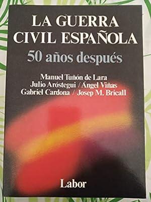 Guerra Civil Española. 50 Años Despues: Amazon.es: Tuñon De Lara, M: Libros