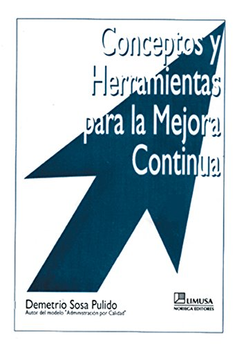 Download Conceptos Y Herramientas Para La Mejora Continua / Concepts and Tools for Continuous Improvement (Spanish Edition) PDF