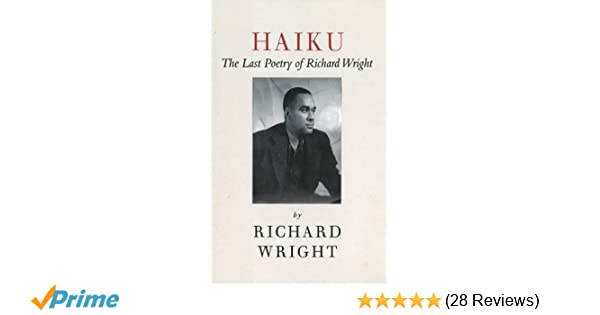 Haiku the last poems of an american icon richard wright julia haiku the last poems of an american icon richard wright julia wright 9781611453492 amazon books fandeluxe Images