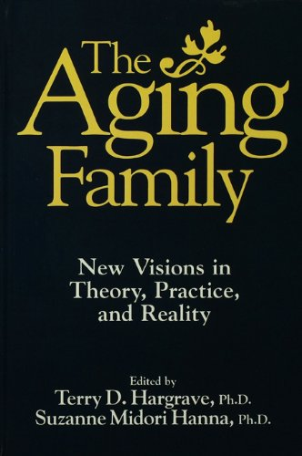 Download The Aging Family: New Visions In Theory, Practice, And Reality Pdf