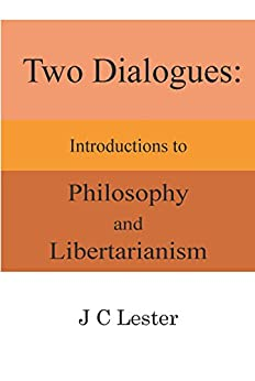 Download for free Two Dialogues: Introductions to Philosophy and Libertarianism