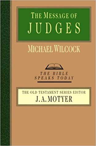 Book The Message of Judges (Bible Speaks Today) – February 25, 1993