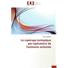 LE REPERAGE ISOTOPIQUE PER-OPERATOIRE DE L OS