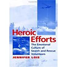 Heroic Efforts: The Emotional Culture of Search and Rescue Volunteers