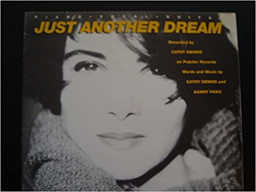 Just Another Dream / Cathy Dennis / Piano Guitar Vocal