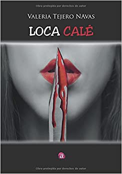 Book Loca Calé (Spanish Edition)