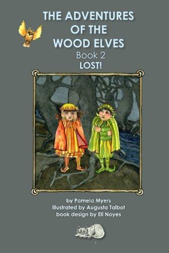 Augusta Wood - Adventures of the Wood Elves, Book 2: Lost!! (Volume 2)