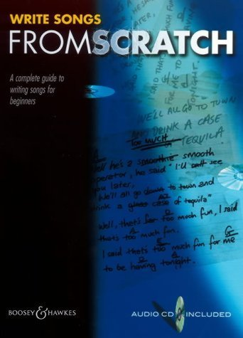 Songwriting from Scratch: A Complete Guide to Songwriting for Beginners of All Ages by Norton, Christopher (2001) Paperback
