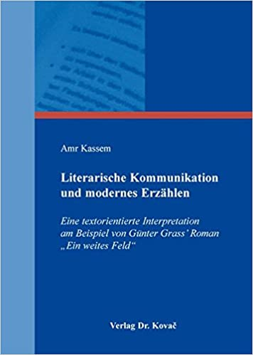 Literarische Kommunikation Und Modernes Erzählen Eine
