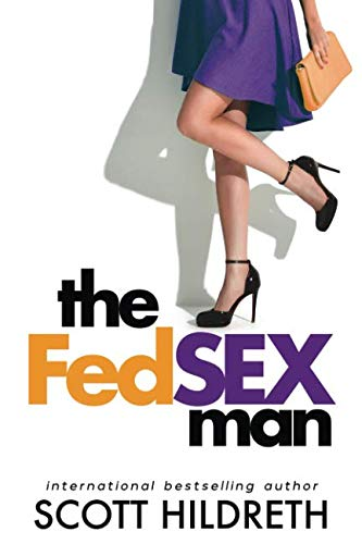 The Fed Sex Man: Hot Contemporary Romance by Independently published
