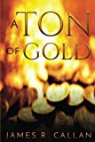 img - for A Ton of Gold (A Crystal Moore Suspense) (Volume 1) book / textbook / text book