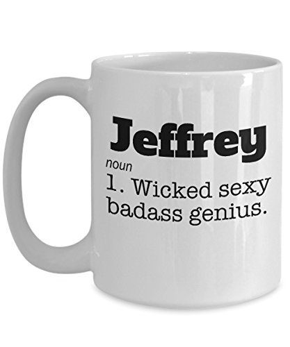 (Jeffrey Coffee Mug Name Meaning Definition Wicked Sexy Genius Ceramic Tea Cup Funny Gift Novelty Sarcasm Men)