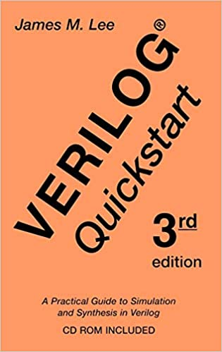 Verilog® Quickstart: A Practical Guide to Simulation and Synthesis