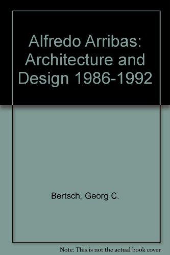 Descargar Libro Alfredo Arribas: Architecture And Design 1986-1992 Georg C. Bertsch