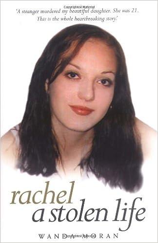 Rachel - A Stolen Life: The Killing of Rachel Moran: Amazon.co.uk: W.M. Moran: 9781844543403: Books