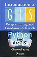 Introduction to GIS Programming and Fundamentals with Python and ArcGIS Front Cover