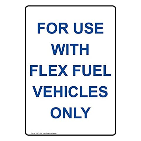 ComplianceSigns Vertical Vinyl For Use With Flex Fuel Vehicles Only Labels, 5 x 3.50 in. with English Text, White, pack of - E85 Flex Fuel