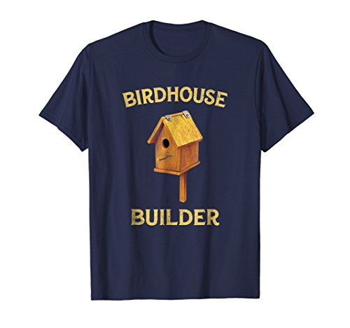 Vintage Birdhouse Builder Shirt Woodworking for Men Women