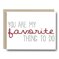 Funny Valentine's Day Card - You Are My Favorite Thing To Do