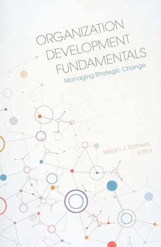Organization Development Fundamentals: Managing Strategic Change