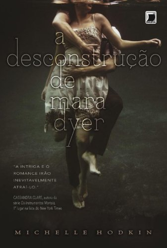A desconstrução de Mara Dyer (Vol. 1)
