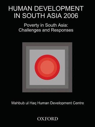 Human Development in South Asia 2006: Poverty in South Asia: Challenges and Responses (Human Development in South Asia Series) by Mahbub ul Haq Human Development Centre (2008-12-15) pdf