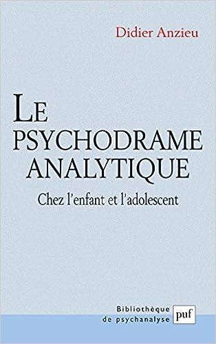 Le psychodrame analytique chez lenfant et ladolescent (Bibliothèque de psychanalyse) (French Edition)