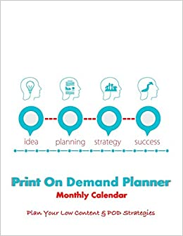Print On Demand Planner: Monthly Calendar - Plan Your Low Content