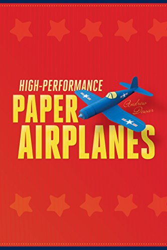 High-Performance Paper Airplanes: 10 Easy-to-Assemble Models: This Paper Airplanes Book is Fun for Kids and Parents!