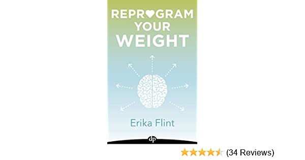 Reprogram your weight stop thinking about food all the time regain reprogram your weight stop thinking about food all the time regain control of your eating and lose the weight once and for all kindle edition by erika fandeluxe Choice Image