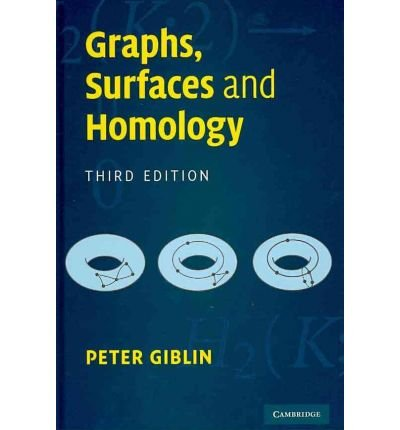 [ { GRAPHS, SURFACES AND HOMOLOGY [ GRAPHS, SURFACES AND HOMOLOGY BY GIBLIN, PETER ( AUTHOR ) AUG-12-2010[ GRAPHS, SURFACES AND HOMOLOGY [ GRAPHS, SURFACES AND HOMOLOGY BY GIBLIN, PETER ( AUTHOR ) AUG-12-2010 ] BY GIBLIN, PETER ( AUTHOR )AUG-12-2010 HARDCOVER } ] by Giblin, Peter (AUTHOR) Aug-12-2010 [ Hardcover ] PDF