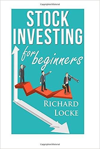 Stock investing for beginners: how to start investing: Richard Locke