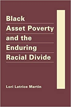 Black Asset Poverty and the Enduring Racial Divide