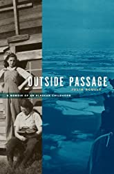 Outside Passage: A Memoir of an Alaskan Childhood
