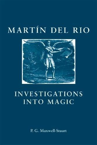 Martin del Rio: INVESTIGATIONS INTO MAGIC (Social and Cultural Values in Early Modern Europe)
