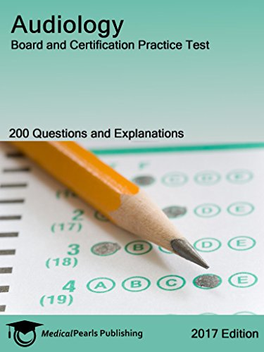 Audiology: Board and Certification Practice Test