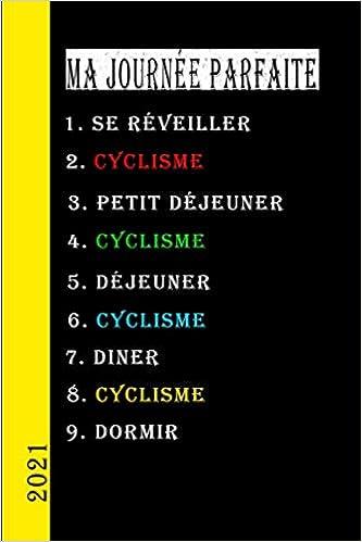 Cyclisme Calendrier 2021 Ma journée parfaite 2021 Cyclisme: Mon calendrier du jour parfait