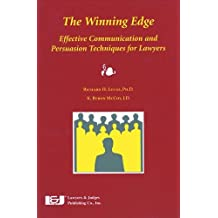 The Winning Edge: Effective Communication and Persuasion Techniques for Lawyers