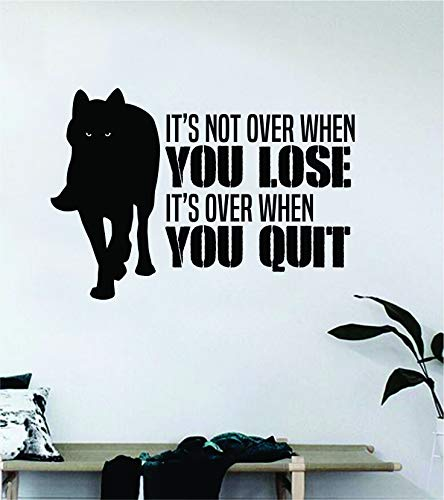 It's Over When You Quit Wolf Wall Decal Sticker Vinyl Art Be