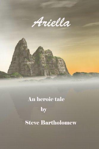 Book: Ariella, a heroic tale by Steve Bartholomew