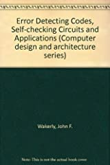 Error detecting codes, self-checking circuits and applications (Computer design and architecture series) Paperback