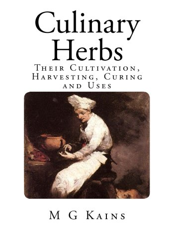 Culinary Herbs: Their Cultivation, Harvesting, Curing and Uses pdf epub
