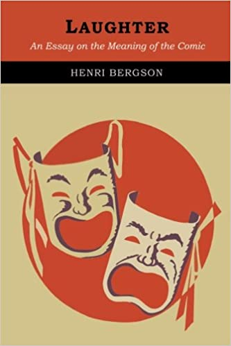 henri bergson essay on laughter Laughter: an essay on the meaning of the comic by henri bergson  book digitized by google and uploaded to the internet archive by user tpb.
