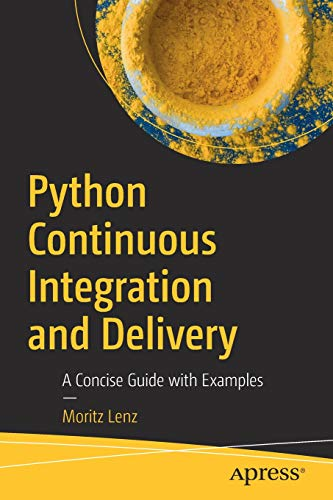 Python Continuous Integration and Delivery: A Concise Guide with Examples